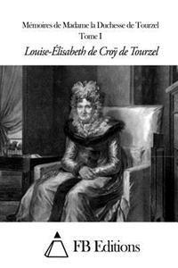 Memoires de Madame La Duchesse de Tourzel - Tome I