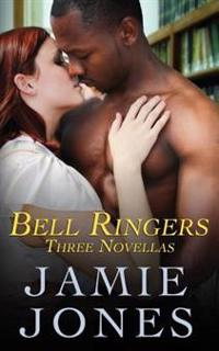Bell Ringers: (Three Novellas)