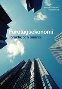 Företagsekonomi - i praktik och princip - Magnus Frostenson, Frans Prenkert | Laserbodysculptingpittsburgh.com