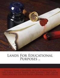 Lands For Educational Purposes ..