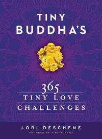 Tiny Buddha's 365 Tiny Love Challenges