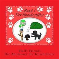 Fluffy Friends - Die Abenteuer Der Kuscheltiere: Der Unruhestifter