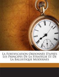 La Fortification Ordonnée D'après Les Principes De La Stratégie Et De La Ballistique Modernes
