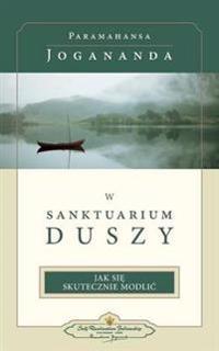 W Sanktuarium Duszy (in the Sanctuary of the Soul-Polish)