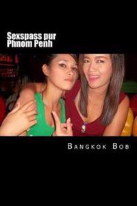 Sexspass Pur Phnom Penh