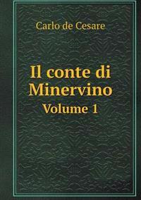 Il Conte Di Minervino Volume 1