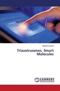 Triazatruxenes, Smart Molecules