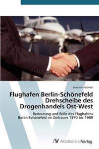 Flughafen Berlin-Schonefeld Drehscheibe Des Drogenhandels Ost-West