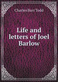 Life and Letters of Joel Barlow