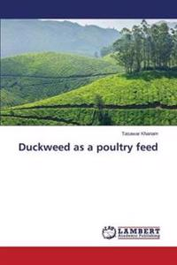 Duckweed as a Poultry Feed