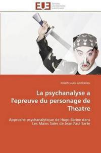 La Psychanalyse A L'Epreuve Du Personage de Theatre