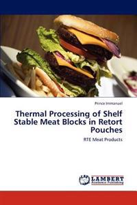 Thermal Processing of Shelf Stable Meat Blocks in Retort Pouches