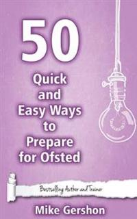 50 Quick and Easy Ways to Prepare for Ofsted