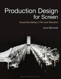 Production Design for Screen: Visual Storytelling in Film and Television