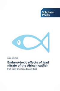Embryo-Toxic Effects of Lead Nitrate of the African Catfish