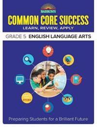 Barron's Common Core Success Grade 5 ELA Workbook