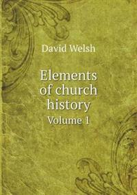 Elements of Church History Volume 1