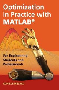 Optimization in Practice with MATLAB (R)