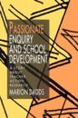 Passionate Enquiry and School Development