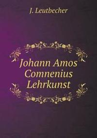 Johann Amos Comnenius Lehrkunst