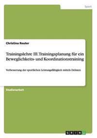 Trainingslehre III. Trainingsplanung F r Ein Beweglichkeits- Und Koordinationstraining