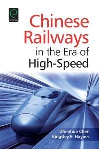 Chinese Railways in the Era of High-Speed