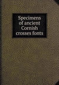 Specimens of Ancient Cornish Crosses Fonts