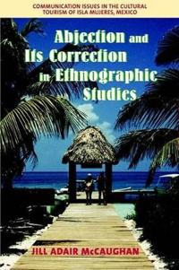 Abjection and Its Correction in Ethnographic Studies
