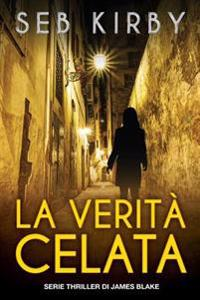 La Verita' Celata: Serie James Blake Thriller
