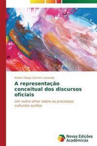 A Representacao Conceitual DOS Discursos Oficiais