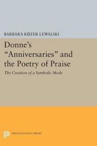 Donne's Anniversaries and the Poetry of Praise