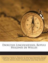 Dioecesis Lincolniensis, Rotuli Hugonis de Welles
