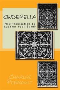 Cinderella: New Translation by Laurent Paul Sueur