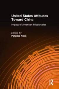 United States Attitudes and Policies Toward China
