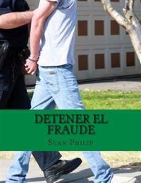 Detener El Fraude: Protejase del Fraude Financiero