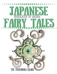 Japanese Fairy Tales: Translated to English