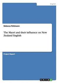 The Maori and Their Influence on New Zealand English