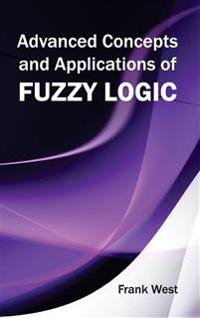 Advanced Concepts and Applications of Fuzzy Logic