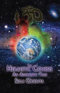 The Hermetic Genesis: An Adonistic Tale