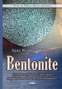 Bentonite - characteristics, uses & implications for the environment
