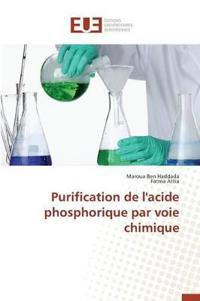 Purification de L'Acide Phosphorique Par Voie Chimique
