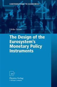 The Design of the Eurosystem's Monetary Policy Instruments