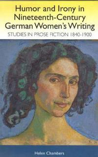 Humor and Irony in Nineteenth-Century German Women's Writing
