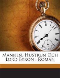 Mannen, Hustrun Och Lord Byron ; Roman