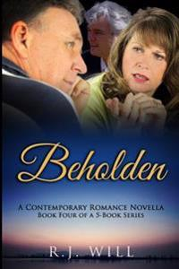Beholden: Love Through the Ages, Vol. 4