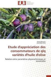 Etude D'Appreciation Des Consommateurs de Qlq Varietes D'Huile D'Olive