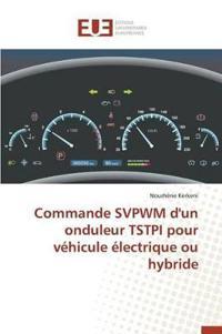 Commande Svpwm d'Un Onduleur Tstpi Pour V�hicule �lectrique Ou Hybride