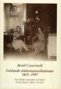 Gotlands telekommunikationer 1810-1997 : om teknik, människor och kultur kring telegraf, telefon och radio