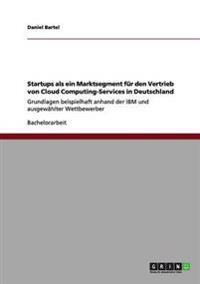 Startups ALS Ein Marktsegment Fur Den Vertrieb Von Cloud Computing-Services in Deutschland