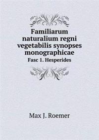 Familiarum Naturalium Regni Vegetabilis Synopses Monographicae Fasc 1. Hesperides